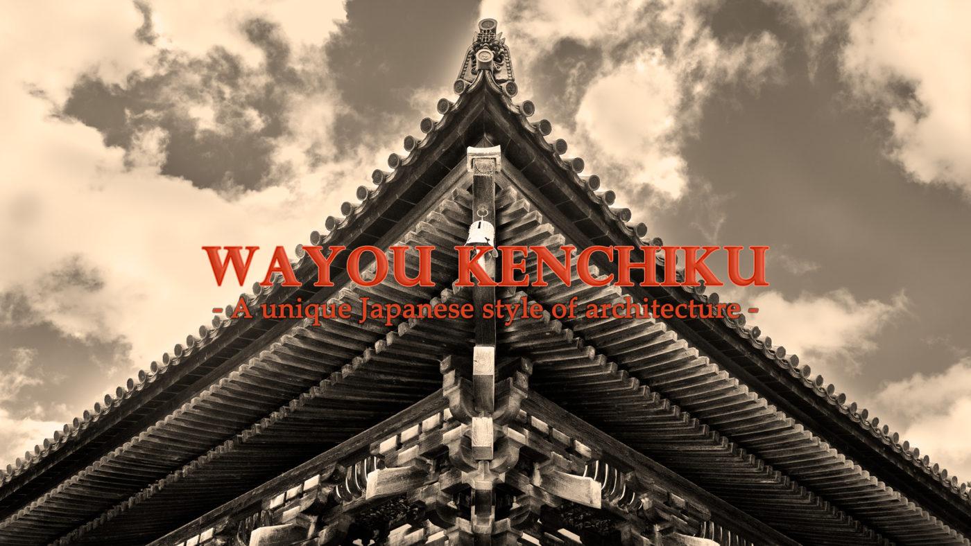 WAYOU KENCHIKU, 和様建築